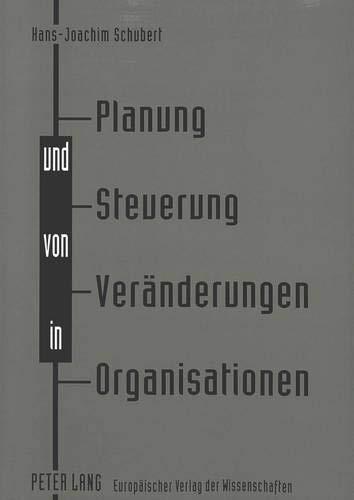 9783631324707: Planung Und Steuerung Von Veraenderungen in Organisationen