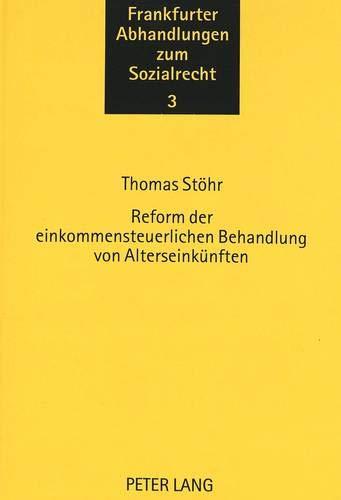Reform Der Einkommensteuerlichen Behandlung Von Alterseinkuenften (Paperback): Thomas Stöhr
