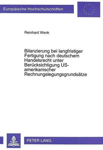 Bilanzierung bei langfristiger Fertigung nach deutschem Handelsrecht unter Berücksichtigung ...