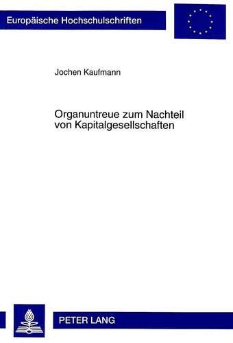 Organuntreue zum Nachteil von Kapitalgesellschaften: Kaufmann, Jochen