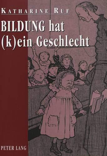 9783631326497: Bildung hat (k)ein Geschlecht: Über erzogene und erziehende Frauen (German Edition)