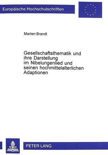 9783631326527: Gesellschaftsthematik und ihre Darstellung im Nibelungenlied und seinen hochmittelalterlichen Adaptionen