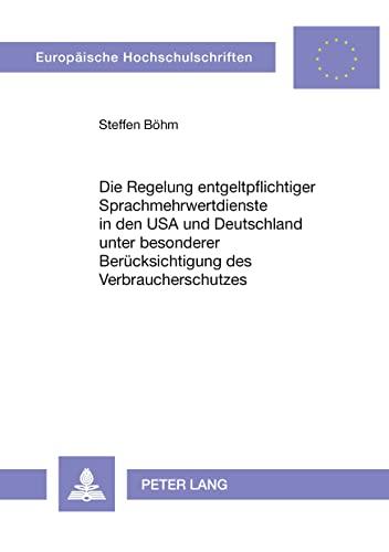 Die Regelung entgeltpflichtiger Sprachmehrwertdienste in den USA und Deutschland unter besonderer ...
