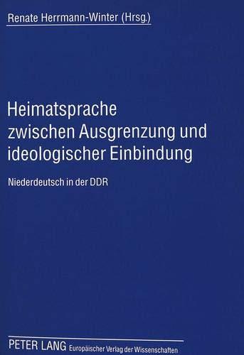 9783631327159: Heimatsprache zwischen Ausgrenzung und ideologischer Einbindung: Niederdeutsch in der DDR