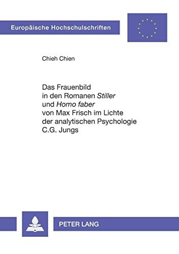 Das Frauenbild in Den Romanen Stiller Und Homo Faber Von Max Frisch Im Lichte Der Analytischen ...