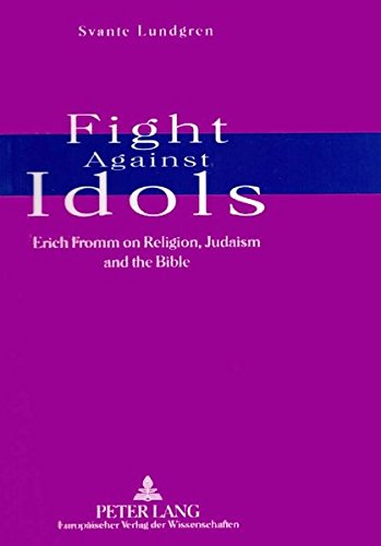9783631327579: Fight Against Idols: Erich Fromm on Religion, Judaism and the Bible