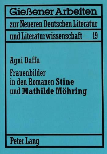 Frauenbilder in den Romanen Stine und Mathilde Möhring: Agni Daffa