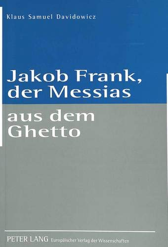 Jakob Frank, der Messias aus dem Ghetto: Klaus Samuel Davidowicz
