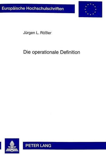 9783631328910: Die Operationale Definition (Europaeische Hochschulschriften / European University Studie)