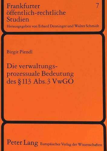 Die verwaltungsprozessuale Bedeutung des 113 Abs. 3 VwGO: Piendl, Birgit