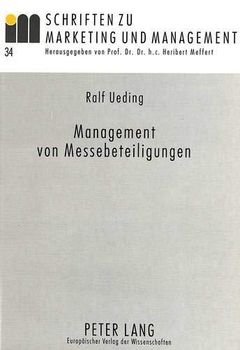 9783631329993: Management von Messebeteiligungen: Identifikation und Erklärung messespezifischer Grundhaltungen auf der Basis einer empirischen Untersuchung (Schriften zu Marketing und Management) (German Edition)