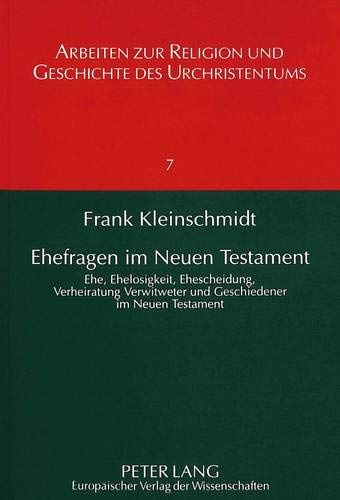 Ehefragen Im Neuen Testament: Ehe, Ehelosigkeit, Ehescheidung, Verheiratung Verwitweter Und ...
