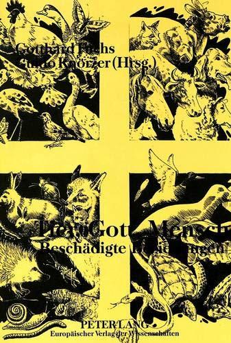 Tier, Gott, Mensch - Beschädigte Beziehungen: Gotthard Fuchs