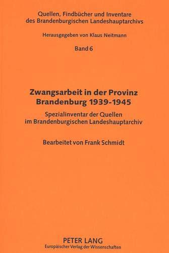 Zwangsarbeit in der Provinz Brandenburg 1939-1945: Frank Schmidt