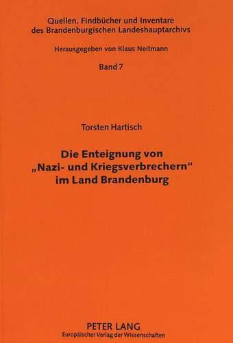 9783631330623: Die Enteignung von «Nazi- und Kriegsverbrechern» im Land Brandenburg: Eine verwaltungsgeschichtliche Studie zu den SMAD-Befehlen Nr. 124 vom 30. ... Landeshauptarchivs) (German Edition)