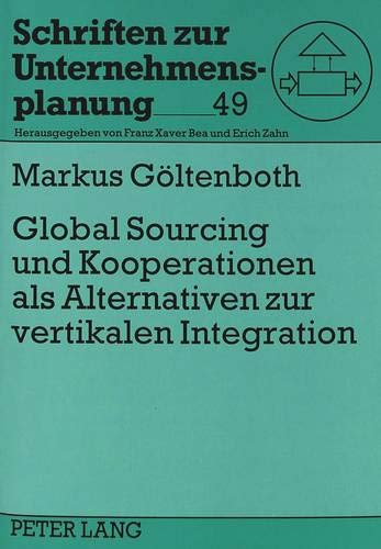 9783631330944: Global Sourcing und Kooperationen als Alternativen zur vertikalen Integration