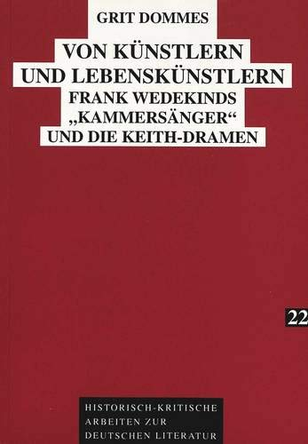 Von Künstlern und Lebenskünstlern Frank Wedekinds «Kammersänger» und die...