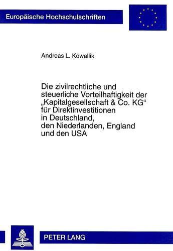Die zivilrechtliche und steuerliche Vorteilhaftigkeit der «Kapitalgesellschaft & Co. KG&...