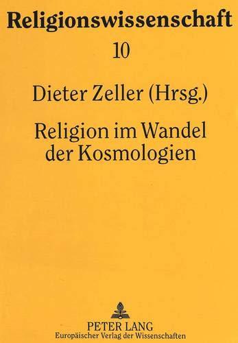 Religion im Wandel der Kosmologien: Dieter Zeller