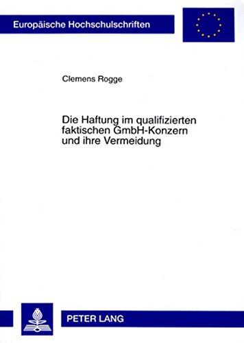 Die Haftung im qualifizierten faktischen GmbH-Konzern und ihre Vermeidung: Clemens Rogge