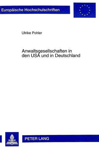 Anwaltsgesellschaften in den USA und in Deutschland: Pohler, Ulrike