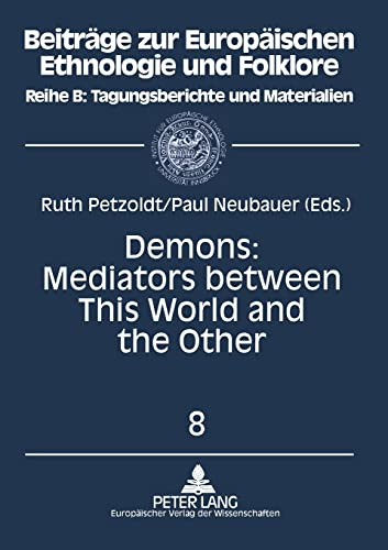 Demons: Meditators Between This World and the Other - Essays on Demonic Beings from the Middle Ages...