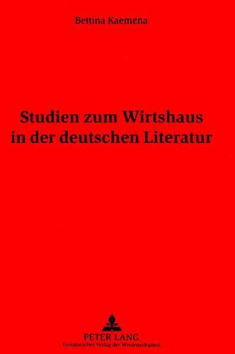 Studien zum Wirtshaus in der deutschen Literatur: Bettina Kaemena
