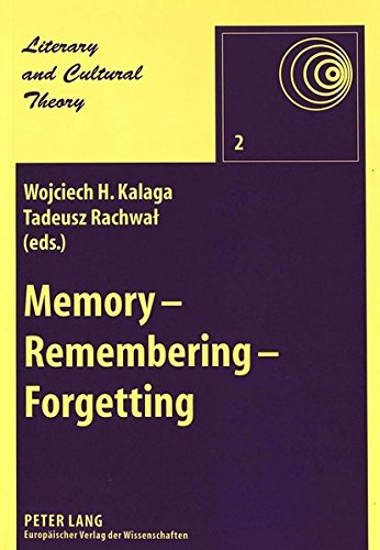 Memory - Remembering - Forgetting (Literary &: Wojciech H. Kalaga,