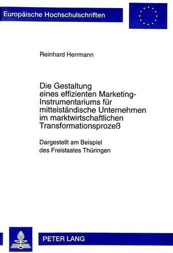 9783631332542: Die Gestaltung eines effizienten Marketing-Instrumentariums für mittelständische Unternehmen im marktwirtschaftlichen Transformationsprozeß: ... Studies. Series V, Economics and Managem)