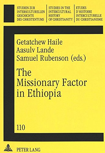 9783631332597: The Missionary Factor in Ethiopia: Papers from a Symposium on the Impact of European Missions on Ethiopian Society, Lund University, August 1996 ... in the Intercultural History of Christianity)