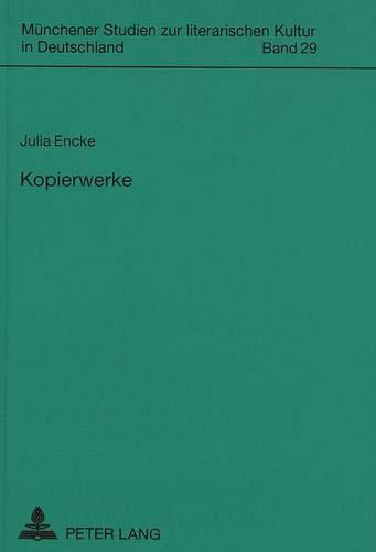 Kopierwerke: Bürgerliche Zitierkultur in den späten Romanen Fontanes und Flauberts (Münchener ...