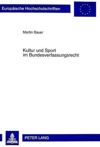 9783631333914: Kultur und Sport im Bundesverfassungsrecht