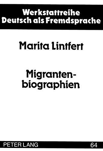 Migrantenbiographien Kultur und Migration als Inhalte in der Deutsch als Fremdsprache-Ausbildung: ...