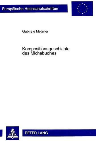 Kompositionsgeschichte des Michabuches: Gabriele Metzner