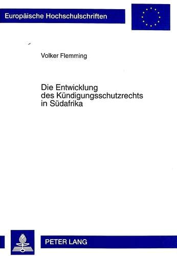 Die Entwicklung des Kündigungsschutzrechts in Südafrika: Flemming, Volker