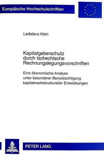9783631334911: Kapitalgeberschutz durch tschechische Rechnungslegungsvorschriften: Eine ökonomische Analyse unter besonderer Berücksichtigung ... V, Economics and management) (German Edition)