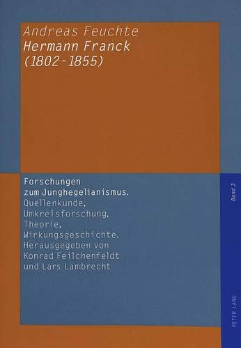 9783631335703: Hermann Franck, 1802-1855: Persönlichkeit zwischen Philosophie, Politik und Kunst im Vormärz (Forschungen zum Junghegelianismus)