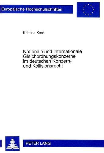 Nationale und internationale Gleichordnungskonzerne im deutschen Konzern- und Kollisionsrecht: Keck...