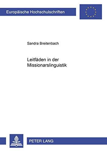 9783631337059: Leitfaeden in Der Missionarslinguistik (Europaische Hochschulschriften: Reihe 27, Asiatische Und Afr)