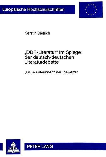 DDR-Literatur' im Spiegel der deutsch-deutschen Literaturdebatte: Kerstin Dietrich