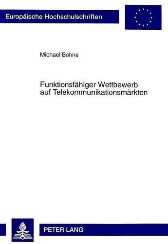 Funktionsfähiger Wettbewerb auf Telekommunikationsmärkten: Michael Bohne