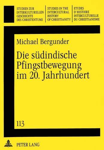 Die südindische Pfingstbewegung im 20. Jahrhundert Eine historische und systematische ...