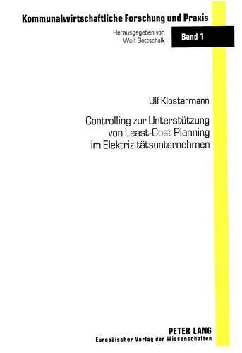 Controlling zur Unterstützung von Least-Cost Planning im Elektrizitätsunternehmen: ...