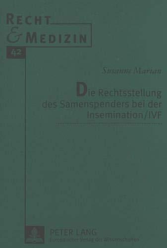 Die Rechtsstellung Des Samenspenders Bei Der Insemination / Ivf (Hardback): Susanne Marian