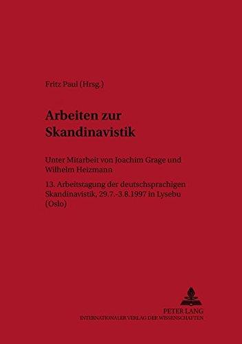 Arbeiten zur Skandinavistik: 13. Arbeitstagung der deutschsprachigen Skandinavistik, 29.7.-3.8.1997...