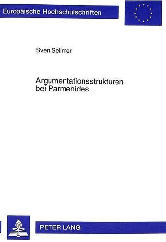 Argumentationsstrukturen bei Parmenides: Sven Sellmer