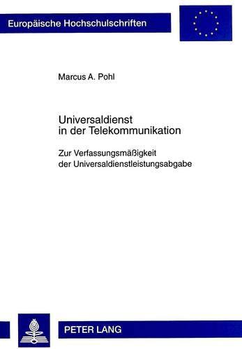 Universaldienst in der Telekommunikation Zur Verfassungsmäßigkeit der ...