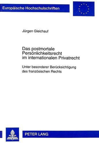 Das postmortale Persönlichkeitsrecht im internationalen Privatrecht: Unter besonderer ...