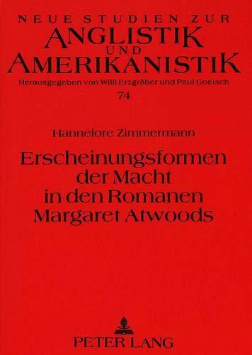 Erscheinungsformen Der Macht in Den Romanen Margaret Atwoods (Neue Studien Zur Anglistik Und Amerikanistik,) - Zimmermann, Hannelore