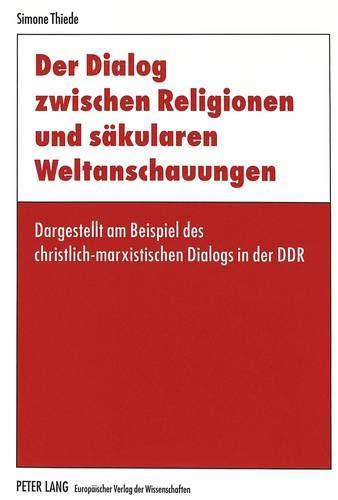 Der Dialog zwischen Religionen und säkularen Weltanschauungen: Simone Thiede